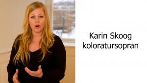 Karin Skoog - koloratursopran